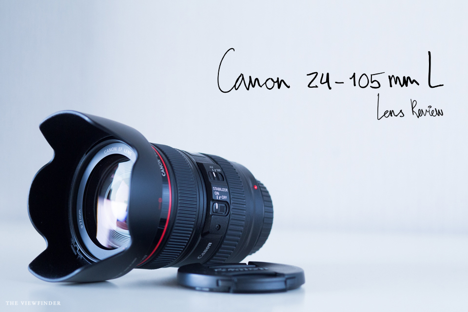 canon 24-205mm L review by THE VIEWFINDER