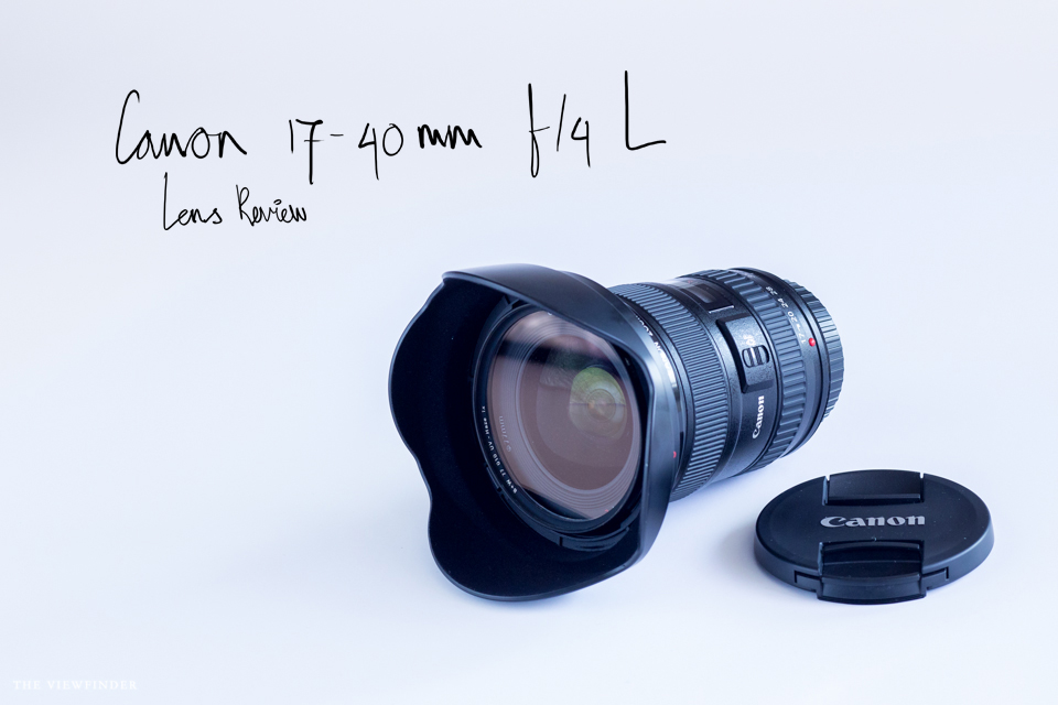 canon 17-40mm f/4 L lens review gear photography banner | ©THE VIEWFINDER
